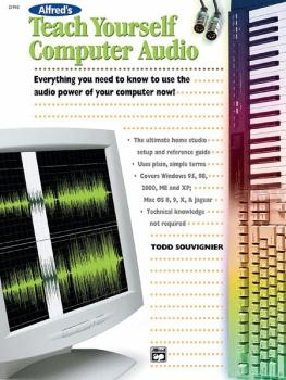 Alfred's Teach Yourself Computer Audio: Everything You Need to Know to (AL-00-21910)