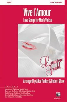 Vive l'Amour: Love Songs for Men's Voices (AL-00-25562)