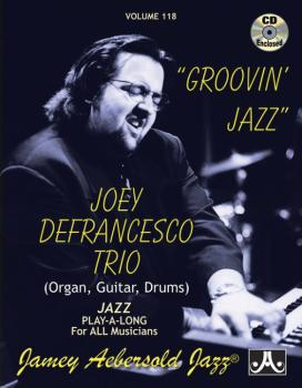 Jamey Aebersold Jazz, Volume 118: Groovin' Jazz: Joey Defrancesco Trio (AL-24-V118DS)