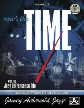 Jamey Aebersold Jazz, Volume 123: Now's the Time (With the Joey DeFran (AL-24-V123DS)