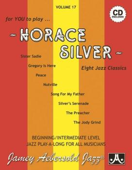 Jamey Aebersold Jazz, Volume 17: Horace Silver (Eight Jazz Classics) (AL-24-V17DS)