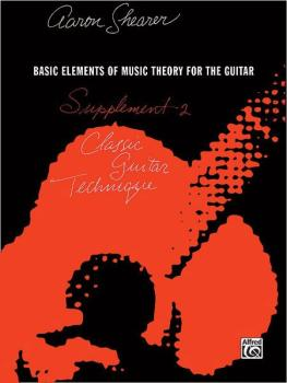 Classic Guitar Technique: Supplement 2: Basic Elements of Music Theory (AL-00-FC02321)