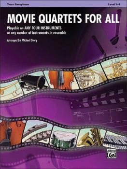 Movie Quartets for All: Playable on Any Four Instruments or Any Number (AL-00-33541)