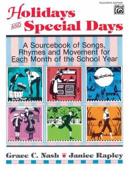 Holidays and Special Days: A Source Book of Songs, Rhymes and Movement (AL-00-3517)