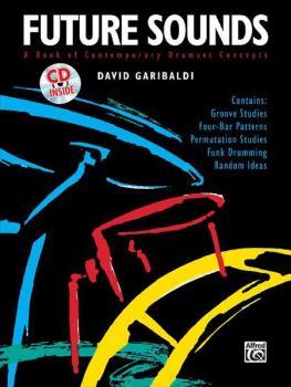 Future Sounds: A Book of Contemporary Drumset Concepts (AL-00-16921)