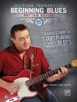Steve Trovato's Beginning Blues Rhythm Guitar: The Easiest Way to Star (AL-00-37065)