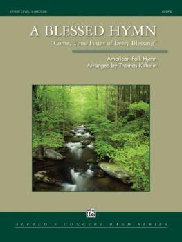 A Blessed Hymn: Come, Thou Fount of Every Blessing (AL-00-39637)