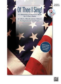 Of Thee I Sing!: A Celebration of America's Music for 2-Part Choirs (AL-00-27438)