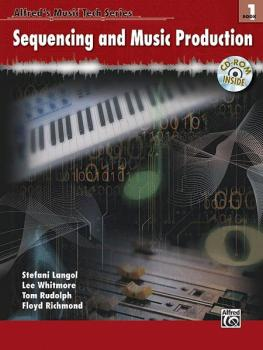 Alfred's Music Tech Series, Book 1: Sequencing and Music Production (AL-00-25567)