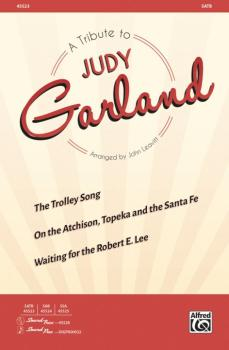 A Tribute to Judy Garland: The Trolley Song * On the Atchison, Topeka  (AL-00-45523)
