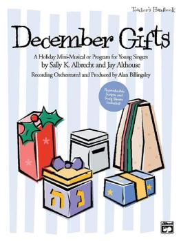 December Gifts: A Holiday Mini-Musical or Program for Young Singers (AL-00-21773)