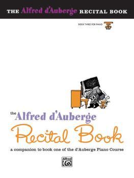 Alfred d'Auberge Piano Course: Recital Book 3: A Companion to Book Thr (AL-00-512)