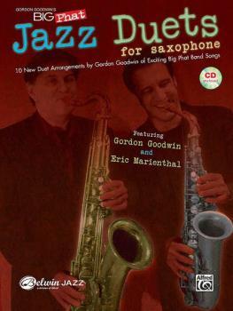 Gordon Goodwin's Big Phat Jazz Saxophone Duets (Featuring Gordon Goodw (AL-00-30676)