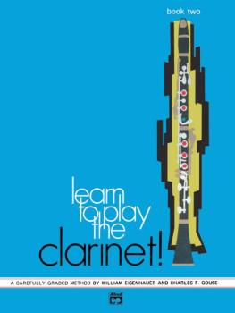 Learn to Play Clarinet! Book 2: A Carefully Graded Method That Develop (AL-00-744)