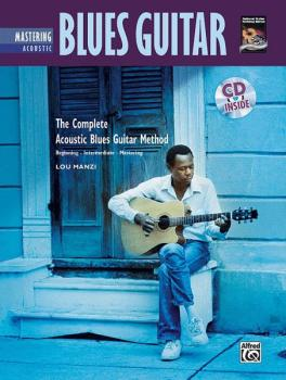 The Complete Acoustic Blues Method: Mastering Acoustic Blues Guitar (AL-00-24206)