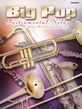 Big Pop Instrumental Solos for Trumpet (Revised) (AL-12-0571531806)