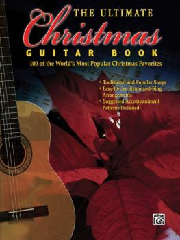 The Ultimate Christmas Guitar Book: 100 of the World's Most Popular Ch (AL-00-GFM0202)