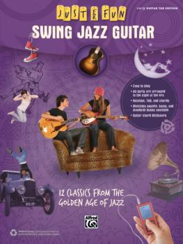 Just for Fun: Swing Jazz Guitar: 12 Swing Era Classics from the Golden (AL-00-42569)