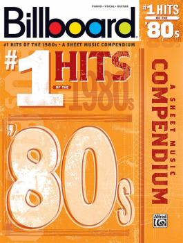 Billboard No. 1 Hits of the 1980s: A Sheet Music Compendium (AL-00-35004)