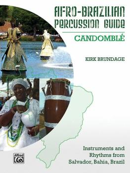 Afro-Brazilian Percussion Guide, Book 3: Candomblé (AL-98-37061)