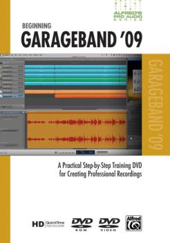 Alfred's Pro Audio Series: Beginning GarageBand '09: A Practical Step- (AL-00-33637)