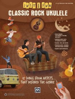 Just for Fun: Classic Rock Ukulele: 12 Songs from Artists That Defined (AL-00-42689)
