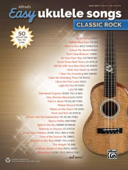 Alfred's Easy Ukulele Songs: Classic Rock: 50 Hits of the '60s, '70s & (AL-00-45152)