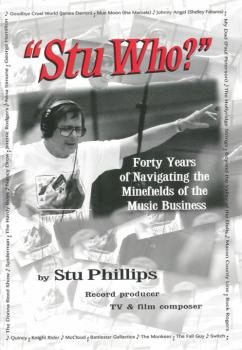 Stu Who? (Forty Years of Navigating the Minefields of the Music Busine (AL-98-0972036334)