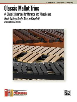Classic Mallet Trios, Volume 1: 4 Classics Arranged for Marimba and Vi (AL-00-37479)