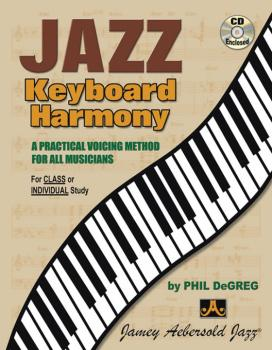 Jazz Keyboard Harmony: A Practical Voicing Method for All Musicians (AL-24-JKH)
