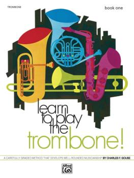 Learn to Play Trombone! Book 1: A Carefully Graded Method That Develop (AL-00-736)