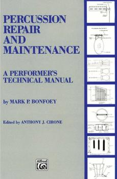 Percussion Repair and Maintenance: A Performer's Technical Manual (AL-00-EL03285)