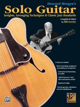 Howard Morgen's Solo Guitar: Insights, Arranging Techniques & Classic  (AL-00-0333B)