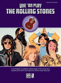 Uke 'An Play The Rolling Stones: 19 Stones Classics Arranged for Ukule (AL-00-34012)