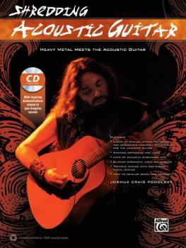 Shredding Acoustic Guitar: Heavy Metal Meets the Acoustic Guitar (AL-00-41486)