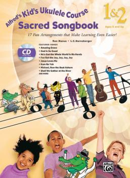 Alfred's Kid's Ukulele Course Sacred Songbook 1 & 2: 17 Fun Arrangemen (AL-00-43052)