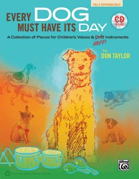 Every Dog Must Have Its Day: A Collection of Pieces for Children's Voi (AL-00-36155)