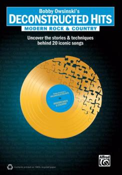 Bobby Owsinski's Deconstructed Hits: Modern Rock & Country: Uncover th (AL-00-36330)