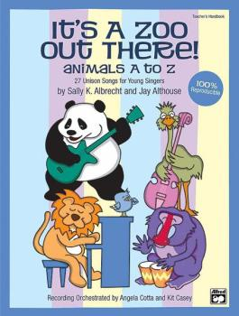 It's a Zoo Out There! Animals A to Z: 27 Unison Songs for Young Singer (AL-00-23021)