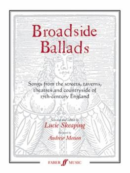 Broadside Ballads: Songs from the Streets, Taverns, Theaters, and Coun (AL-12-0571522238)