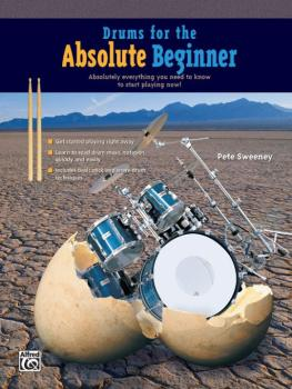Drums for the Absolute Beginner: Absolutely Everything You Need to Kno (AL-00-20407)