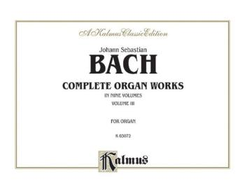 Complete Organ Works, Volume III (AL-00-K03072)