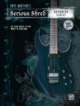 Dave Martone's Serious Shred: Advanced Scales: Get Your Fingers to Pla (AL-00-38912)