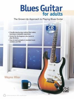 Blues Guitar for Adults: The Grown-Up Approach to Playing Blues Guitar (AL-00-40178)