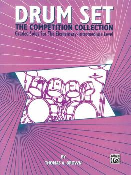 Drum Set: The Competition Collection: Graded Solos for the Elementary- (AL-00-EL03681)