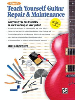 Alfred's Teach Yourself Guitar Repair & Maintenance: Everything You Ne (AL-00-22854)