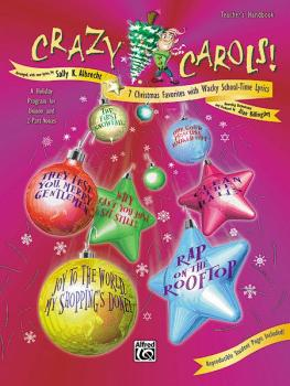 Crazy Carols!: Seven Christmas Favorites with Wacky School-Time Lyrics (AL-00-16974)