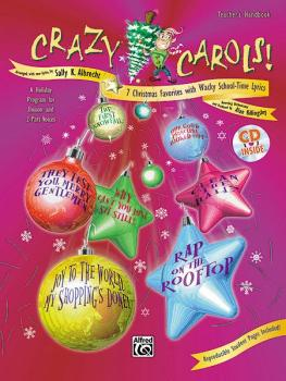 Crazy Carols!: Seven Christmas Favorites with Wacky School-Time Lyrics (AL-00-16977)