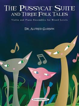 The Pussycat Suite and Three Folk Tales: Violin and Piano Ensembles fo (AL-00-34436)