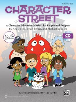 Character Street: A Character Education Musical for People and Puppets (AL-00-41757)